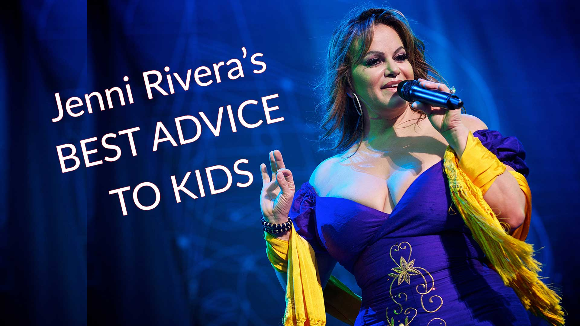Mexican American singer Jenni Rivera best advice